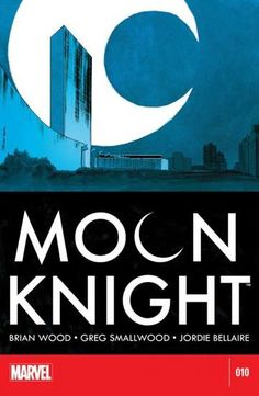 Moon Knight (2014-) #10 Moon Knight's latest mission? Break into the United Nations! Can he possibly deal with the consequences of these actions?
