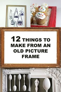 12 Things to Make from an Old Picture Frame