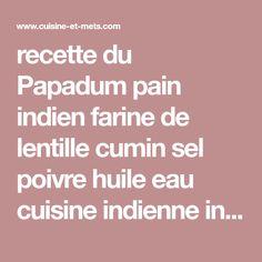 recette du Papadum pain indien farine de lentille cumin sel poivre huile eau cuisine indienne inde orientale