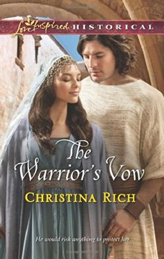 The Warrior's Vow (Love Inspired Historical #242) by Christina Rich, Jul 2014