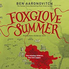 Foxglove Summer by Ben Aaronovitch, read by Kobna Holdbrook Smith. LOVE.