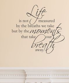 Another great find on #zulily! 'Life is not Measured' Wall Decal by Wallquotes.com by Belvedere Designs #zulilyfinds