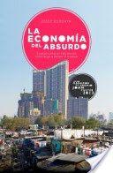 La economía del absurdo : cuando comprar más barato contribuye a perder el trabajo / Josep Burgaya (2015)