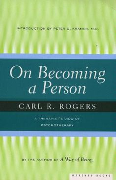 On Becoming a Person: A Therapist's View of Psychotherapy: Carl Rogers. Pinned by Annie Wright, MA, MFTi. Visit me for many more resources at www.annie-wright.com.