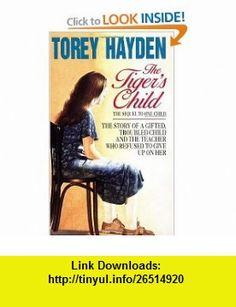 The Tigers Child (9780380725441) Torey Hayden , ISBN-10: 0380725444  , ISBN-13: 978-0380725441 ,  , tutorials , pdf , ebook , torrent , downloads , rapidshare , filesonic , hotfile , megaupload , fileserve