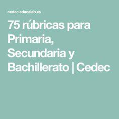 75 rúbricas para Primaria, Secundaria y Bachillerato | Cedec