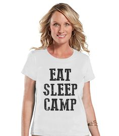 Camping Shirt - Eat Sleep Camp Shirt - Womens White T-shirt - Ladies Camping, Hiking, Outdoors, Mountain, Nature Tee - Funny Humorous Tshirt