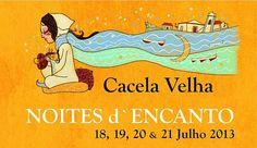 Noites de Encanto entre os dias 18 e 21 de julho 2013 na vila histórica de Cacela Velha | Vila Real Santo António | Portugal | Escapadelas ®