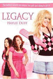Legacy Hilary Duff Full Movie. When a geeky, overweight rushee is found dead at the hottest sorority on the campus, the three most popular girls of the house are prime suspects.