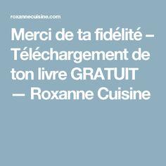 Merci de ta fidélité – Téléchargement de ton livre GRATUIT — Roxanne Cuisine