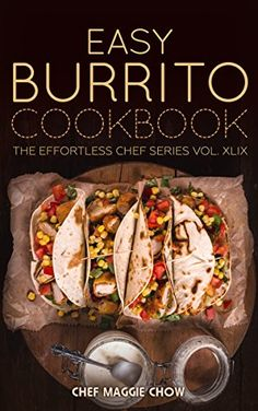 Easy Burrito Cookbook (Burritos Cookbook, Burritos Recipes, Burrito Cookbook, Burrito Recipes, Burritos 1) by Chef Maggie Chow http://www.amazon.com/dp/B015MBRRDY/ref=cm_sw_r_pi_dp_qLEbwb15R6MQM - This cookbook is over 24 days of delicious burritos. Burritos may become a staple in your house after you try a few of these delicious recipes. We recommend you start with a delicious wet burrito recipe (there are a few in the cookbook). Then move on trying burritos with different types of meats…