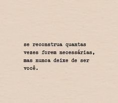 Inspirational Phrases, Motivational Phrases, Amazing Quotes, Great Quotes, Portuguese Quotes, Portuguese Phrases, Memes Status, Beauty Quotes, Music Quotes