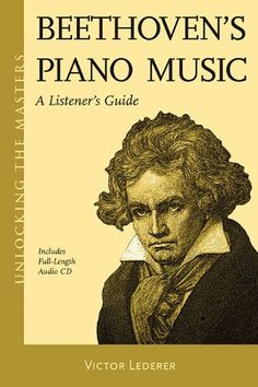 Beethoven's Piano Music - A Listener's Guide: Unlocking t... https://www.amazon.ca/dp/1574671944/ref=cm_sw_r_pi_dp_x_j3P8zb88HCR3Y