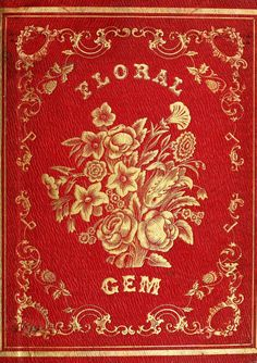 Decorative cover of 'Floral Gem' edited by Alfred A. Phillips. Published 1848 by Lamport, Blakeman & Law.