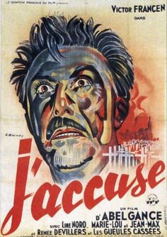 The First Zombie Movie  In 1917, with World War One still raging, French director Abel Gance was making an anti-war film called J'Accuse. A lead character dreams dead soldiers of the world get off the ground or dig their way out of graves to march to their homes and dare the people back home to show they appreciate the sacrifice or tell them it was worth it. This vision comes literally true when dead soldiers begin marching into his village.