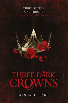 Three Dark Crowns - Kendare Blake Pback 22.09.16 - In every generation on the island of Fennbirn, a set of triplets is born: three queens, equal heirs to the crown. Mirabella is an elemental. Katharine is a poisoner, one who can ingest the deadliest poisons. Arsinoe, a naturalist, is said to have the ability to bloom the reddest rose. But becoming the Queen Crowned isn't solely a matter of royal birth. Each sister has to fight for it. And it's not just a game of win or lose ...it's life or…