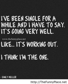 Being single quote - Funny Pictures, Awesome Pictures, Funny Images and Pics