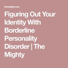 15 Things Not To Do With Someone With Borderline