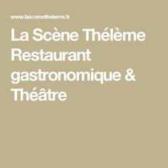 La Scène Thélème Restaurant gastronomique & Théâtre