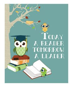 'Today a Reader Tomorrow a Leader'
