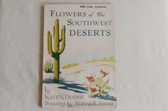 Flowers of the Southwest Deserts is a field guide to help identify plants found in the Mojave, Sonoran and Chihuahua deserts. The book describes where and how to identify flora of the higher plateau f Sonora Desert, Identify Plant, Shops, Field Guide, Deserts, Drawings, Chihuahua, Flowers, Book
