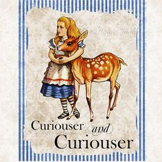 Alice in Wonderland With Deer Curiouser and Curiouser