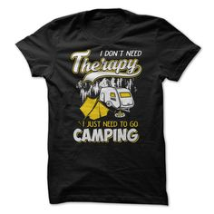 I Just Need To Go Camping T-Shirts, Hoodies. CHECK PRICE ==► https://www.sunfrog.com/Outdoor/I-Just-Need-To-Go-Camping-74196330-Guys.html?41382