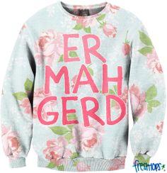 ER MAH GERD Crewneck | fresh-tops.com $47
