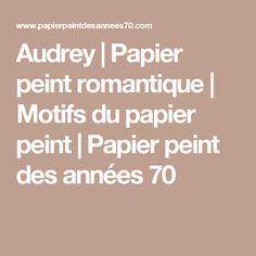 Audrey | Papier peint romantique | Motifs du papier peint | Papier peint des années 70