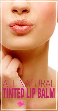 All Natural Tinted Lip Balm - All Natural Home and Beauty #naturalhealth #lipbalm #naturalbeauty #homemade