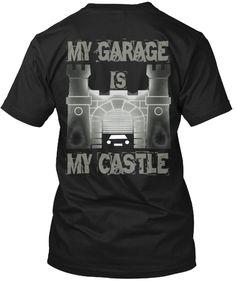 MY GARAGE IS MY CASTLE | Teespring