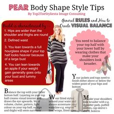 HOW TO IDENTIFY IF YOU HAVE A PEAR BODY SHAPE ? - Your lower body is wider than the upper body - in other words, your hips is wider than your shoulder.  - Your bottom is rounded and waist is well defined - You gain weight in hips, thigh and derrière - Minimal bustline - Full bottom - Small to medium width shoulder   #imageconsultant #pearbodyshape www.top2toestyliesta.com www.top2toestyliestadotme.wordpress.com Contact us for makeover appointment +00 6012 9023625