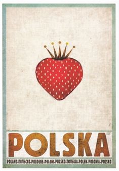 Strawbery - Polska Polish promotion poster Check also other posters from the series PLAKAT-POLSKA Original Polish Poster Polish Posters, Pop Art, Poster S, Kaja, Vintage Travel Posters, Art Design, Illustrations And Posters, Graphic Design Typography, Illustration Art