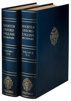 The Shorter Oxford English Dictionary.  My dream is to one day have the entire unabridged set.  HEAVEN!