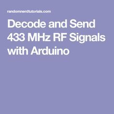 Decode and Send 433 MHz RF Signals with Arduino