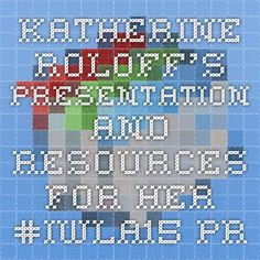 Katherine Roloff's powerpoint and resources for her #iwla15 presentation, I Like to Move-It Move-It!