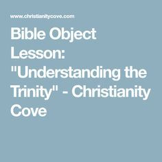"Bible Object Lesson: ""Understanding the Trinity"" - Christianity Cove"