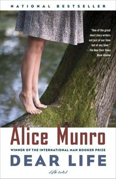 Dear Life: Stories By Alice Munro, now in paperback