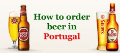 """How to order beer in Portugal - via Portugal Travel Tips 22.03.2015 