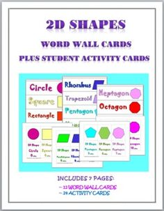 This 2D GEOMETRIC SHAPES zipped file contains 7 pages of cards:  ~12 Word Wall Cards  ~24 Student Activity Cards Also included in the zipped...