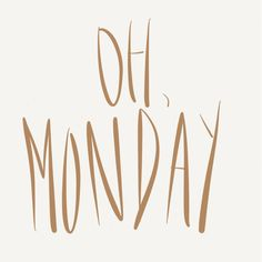 Monday ~