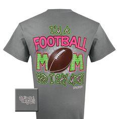 Girlie Girl Originals Football Mom Need I Say More Bright T Shirt