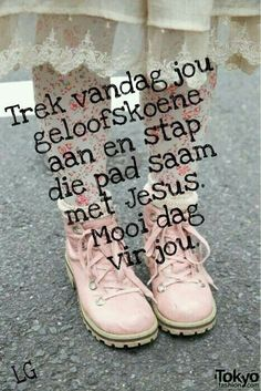 Good Morning Greetings, Good Morning Good Night, Bible Emergency Numbers, Afrikaanse Quotes, My Jesus, Tokyo Fashion, Good Thoughts, Positive Quotes, Hiking Boots
