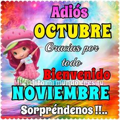 Adiós Octubre, gracias por todo. Bienvenido Noviembre, Sorpréndenos !!