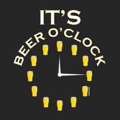It's always beer o'clock at Deschutes Brewery! Beer Slogans, Beer Puns, Beer Memes, Beer Quotes, Beer Humor, Alcohol Quotes, Alcohol Humor, Alcohol Signs, All Beer