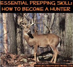 Essential Prepping Skill: How to become a Hunter