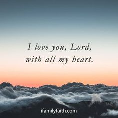 I love you my Lord. ifamilyfaith.com