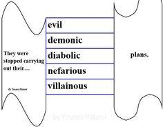 to carry out evil, demonic, diabolic, nefarious, villainous plans.