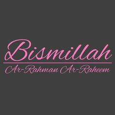 Start everything by saying Bismillah!
