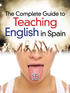 The Complete Guide to Teaching English in Spain book cover